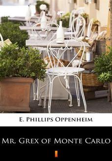 Chomikuj, ebook online Mr. Grex of Monte Carlo. E. Phillips Oppenheim