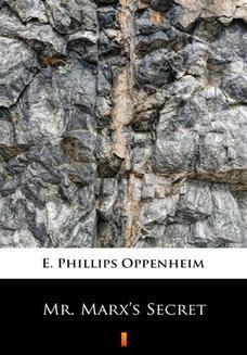 Chomikuj, ebook online Mr. Marxs Secret. E. Phillips Oppenheim