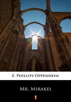 Chomikuj, pobierz ebook online Mr. Mirakel. E. Phillips Oppenheim