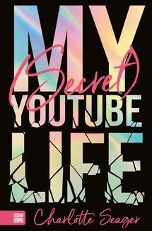 Chomikuj, ebook online My Secret Youtube Life. Charlotte Seager