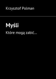 Chomikuj, pobierz ebook online Myśli. Krzysztof Polman