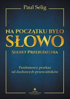 Chomikuj, ebook online Na początku było Słowo – Sekret Przebudzenia. Paul Selig