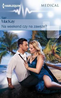 Chomikuj, ebook online Na weekend czy na zawsze?. Sue MacKay