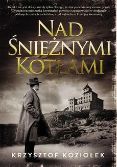 Chomikuj, ebook online Nad Śnieżnymi Kotłami. Krzysztof Koziołek