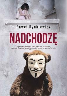 Chomikuj, ebook online Nadchodzę. Paweł Rynkiewicz