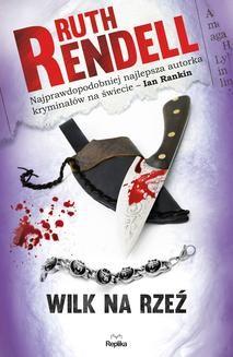 Chomikuj, ebook online Nadinspektor Wexford 3: Wilk na rzeź. Ruth Rendell