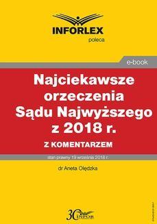 Chomikuj, ebook online Najciekawsze orzeczenia Sądu Najwyższego z 2018 r. z komentarzem. Aneta Olędzka