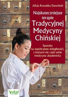 Chomikuj, ebook online Najskuteczniejsze terapie Tradycyjnej Medycyny Chińskiej. Alicja Kowalska Dorscheid
