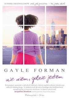 Chomikuj, ebook online Nie wiem, gdzie jestem. Gayle Forman