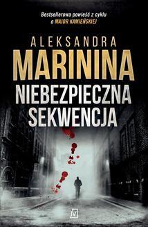 Chomikuj, ebook online Niebezpieczna sekwencja. Aleksandra Marinina