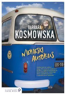 Chomikuj, ebook online Niebieski autobus. Barbara Kosmowska