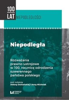 Chomikuj, ebook online Niepodległa. Rozważania prawno-ustrojowe w 100. rocznicę odrodzenia suwerennego państwa polskiego. Aldona Domańska