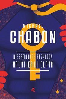 Chomikuj, ebook online Niesamowite przygody Kavaliera i Claya. Michael Chabon