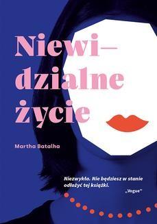 Chomikuj, ebook online Niewidzialne życie. Martha Batalha