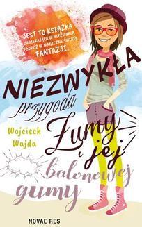 Chomikuj, pobierz ebook online Niezwykła przygoda Żumy i jej balonowej gumy. Wojciech Wajda