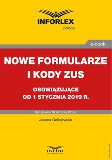 Chomikuj, pobierz ebook online NOWE FORMULARZE I KODY ZUS OBOWIĄZUJĄCE OD 1 STYCZNIA 2019. Joanna Goliniewska