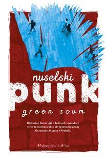 Chomikuj, ebook online Nuselski punk. Green Scum