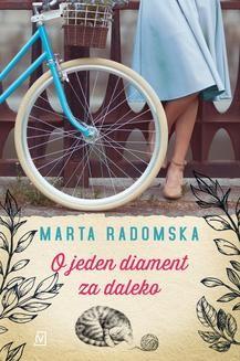 Chomikuj, ebook online O jeden diament za daleko. Marta Radomska