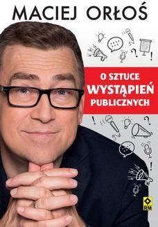 Chomikuj, ebook online O sztuce wystąpień publicznych. Maciej Orłoś