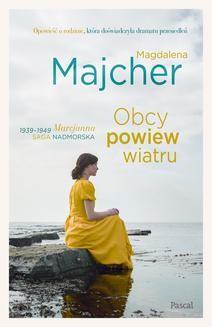 Chomikuj, pobierz ebook online Obcy powiew wiatru. Magdalena Majcher