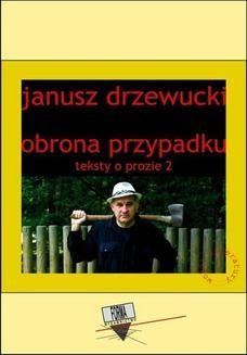 Chomikuj, ebook online Obrona przypadku. Teksty o prozie 2. Janusz Drzewucki