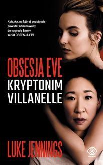 Chomikuj, ebook online Obsesja Eve 1: Obsesja Eve. Kryptonim Villanelle. Luke Jennings