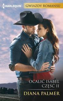Chomikuj, pobierz ebook online Ocalić Isabel. Część II. Diana Palmer