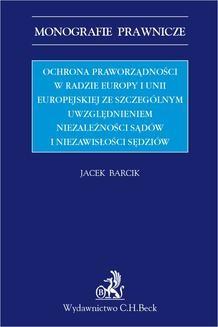 Chomikuj, ebook online Ochrona praworządności w Radzie Europy i Unii Europejskiej ze szczególnym uwzględnieniem niezależności sądów i niezawisłości sędziów. Jacek Barcik