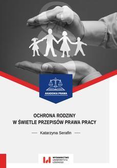 Chomikuj, ebook online Ochrona rodziny w świetle przepisów prawa pracy. Katarzyna Serafin