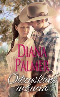Chomikuj, ebook online Odzyskane uczucia. Diana Palmer