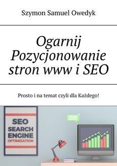 Chomikuj, ebook online Ogarnij pozycjonowanie stron www i SEO. Szymon Owedyk