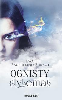 Chomikuj, ebook online Ognisty dylemat. Ewa Bauerfeind-Burkot