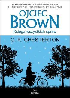 Chomikuj, ebook online Ojciec Brown. Księga wszystkich spraw. G. K. Chesterton