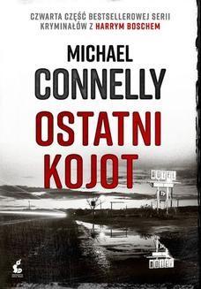 Chomikuj, ebook online Ostatni kojot. Michael Connelly
