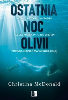 Chomikuj, ebook online Ostatnia noc Olivii. Christina McDonald