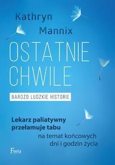 Chomikuj, ebook online Ostatnie chwile. Bardzo ludzkie historie. Kathryn Mannix