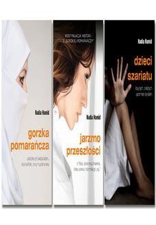 Chomikuj, ebook online Pakiet ebooków Nadii Hamid: Gorzka pomarańcza, Jarzmo przeszłości, Dzieci szariatu. Nadia Hamid