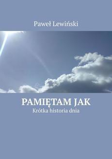 Chomikuj, ebook online Pamiętam jak. Paweł Lewiński