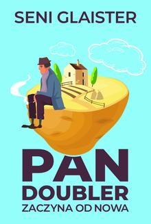 Chomikuj, ebook online Pan Doubler zaczyna od nowa. Seni Glaister