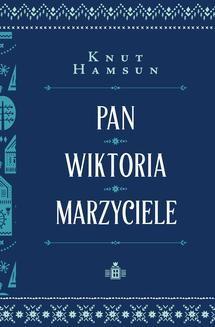 Chomikuj, ebook online Pan. Wiktoria. Marzyciele. Knut Hamsun