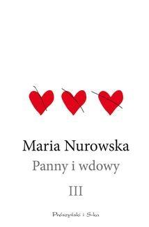 Chomikuj, pobierz ebook online Panny i wdowy. Tom 3. Maria Nurowska