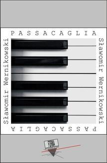 Chomikuj, ebook online Passacaglia. Sławomir Wernikowski