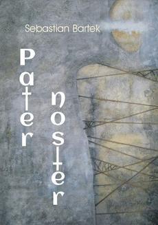 Chomikuj, ebook online Pater noster. Sebastian Bartek