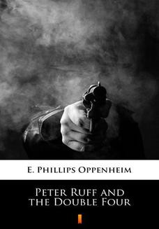 Chomikuj, ebook online Peter Ruff and the Double Four. E. Phillips Oppenheim