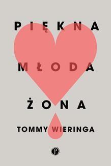 Chomikuj, ebook online Piękna młoda żona. Tommy Wieringa