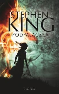Chomikuj, ebook online Podpalaczka. Stephen King