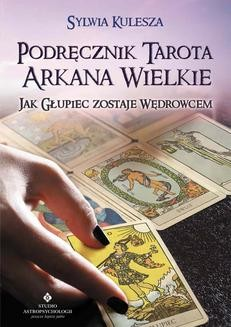 Chomikuj, ebook online Podręcznik Tarota Arkana Wielkie. Sylwia Kulesza