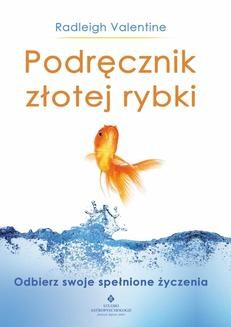 Ebook Podręcznik złotej rybki. Odbierz swoje spełnione życzenia pdf