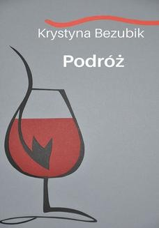 Chomikuj, ebook online Podróż. Krystyna Bezubik