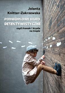 Chomikuj, ebook online Podwórkowe Biuro Detektywistyczne. Jolanta Knitter-Zakrzewska